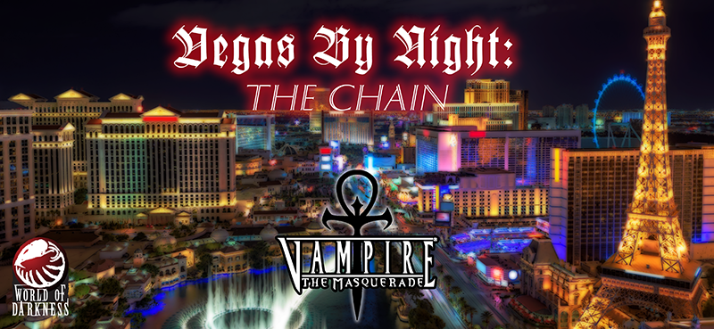Vegas by Night: The Chain
